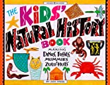 The Kids' Natural History Book: Making Dinos, Fossils, Mammoths and More!