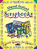 Almost Instant Scrapbooks (Quick Starts for Kids!)