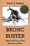 Bronc Buster - Short Stories of the American West