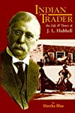 Indian Trader: The Life and Times of J. L. Hubbell