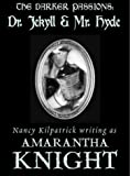 The Darker Passions: Dr. Jekyll and Mr. Hyde (Darker Passions)