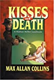 Kisses of Death: A Nathan Heller Casebook by  Max Allan Collins (Paperback)