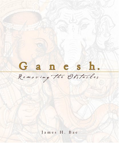Ganesh: Removing the Obstacles (Minibook), Bae, James H.