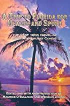 A Trip To Florida For Health and Sport: The lost 1855 novel of Cyrus Parkhurst Condit by O'Sullivan