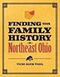 Finding Your Family History in Northeast Ohio
