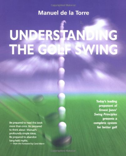 Understanding the Golf Swing - Manuel de la Torre