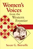 Women's Voices from the Western Frontier, Butruille, Susan G.