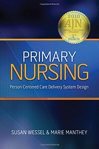 Primary Nursing : Person-Centered Care Delivery System Design