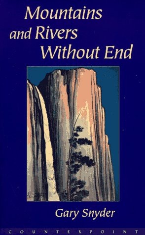Mountains and Rivers Without End, Snyder, Gary
