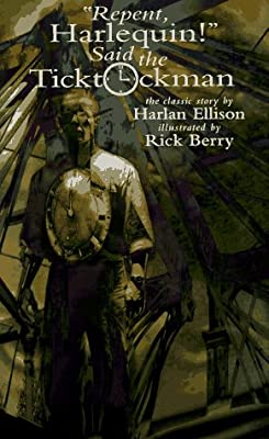 Adaptation Watch: REPENT HARLEQUIN! SAID THE TICKTOCKMAN by Harlan Ellison Get