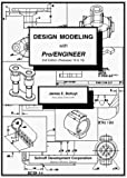 Design Modeling with Pro/ENGINEER (Release 18/19) by James E. Bolluyt