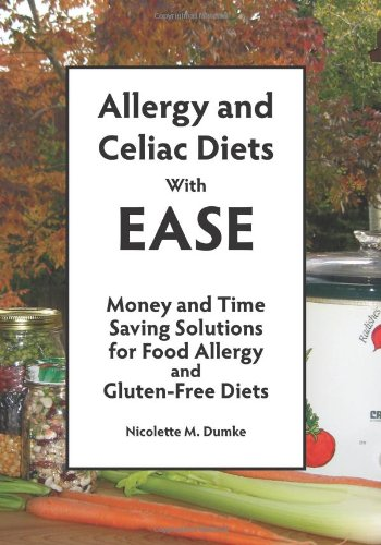 Allergy and Celiac Diets With Ease, Revised: Money and Time Saving Solutions for Food Allergy and Gluten-Free Diets, Dumke, Nicolette M