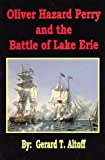 Oliver Hazard Perry and the Battle of Lake Erie The book also relates the important events leading up to the Battle of Lake Erie. Described are the strategic significance of Lake Erie, the campaigns of the War of 1812 in the Old Northwest preceding the Battle of Lake Erie, plus the story of both the building and manning of the American squadron. Containing numerous maps and illustrations, it is a concise and fascinating account of the turning point of the War of 1812 in the Old Northwest.
