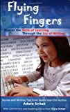 Book Cover: Flying Fingers: Master The Tools Of Learning Through The Joy Of Writing by Adora Svitak; Joyce Svitak