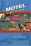 Motel America: A State-By-State Tour Guide to Nostalic Stopovers