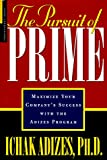 Buy The Pursuit of Prime: Maximize Your Company's Success With the Adizes Program from Amazon
