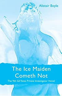 The Ice Maiden Cometh Not by Alistair Boyle
