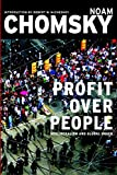 Buy Profit Over People: Neoliberalism & Global Order from Amazon