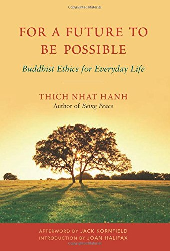 For a Future to Be Possible: Buddhist Ethics for Everyday Life, Hanh, Thich Nhat