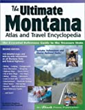 The Ultimate Montana Atlas and Travel Encyclopedia