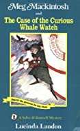 Book Cover: Meg Mackintosh and the Case of the Curious Whale Watch by Lucinda Landon