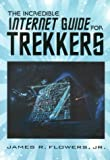 The Incredible Internet Guide for Trekkers: The Complete Guide to Everything Star Trek Online