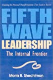 Book Cover: Fifth Wave Leadership by Morris R. Shechtman