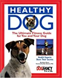 Healthy Dog: The Ultimate Fitness Guide for You and Your Dog