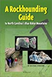 A Rockhounding Guide to North Carolina's Blue Ridge Mountains