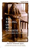 The Killing of Ned Christie: Cherokee Outlaw