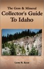 The Gem and Mineral Collector's Guide to Idaho