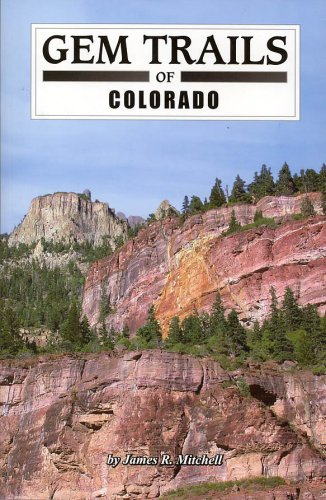 Gem Trails of Colorado - James R Mitchell
