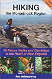 Hiking the Monadnock Region: 30 Day Hikes and Nature Walks in the Heart of New England