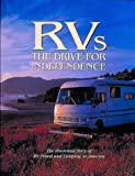 The Drive for Independence: The Illustrated History of Rv Travel & Camping in America