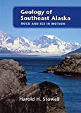 The Geology of Southeast Alaska: Rock and Ice in Motion