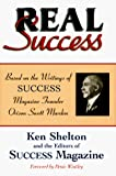 Buy Real Success: Based on the Writings of Success Magazine Founder Orison Swett Marden from Amazon
