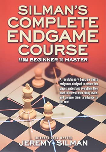 Silman's Complete Endgame Course: From Beginner To Master, Silman, Jeremy