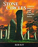 Stone Circles : A Modern Builder's Guide
