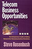 Buy Telecom Business Opportunities: The Entrepreneur's Guide to Making Money in the Telecommunications Revolution from Amazon
