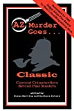 AZ Murder Goes...Classic by  Susan Malling (Editor), et al