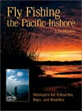 Fly Fishing the Pacific Inshore: Strategies for Estuaries, Bays, and Beaches