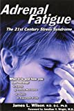 Adrenal Fatigue by Wilson