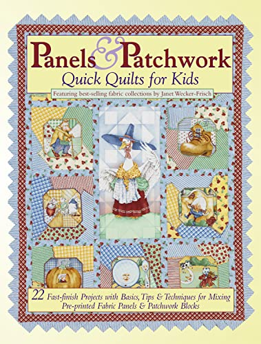 Panels & Patchwork: Quick Quilts for Kids