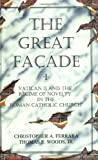 The Great Facade: Vatican II and the Regime of Novelty in the Roman Catholic Church by Christopher A. Ferrara, Thomas E. Woods Jr. (Paperback - June 15, 2002)