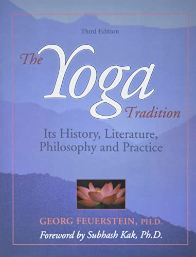 The Yoga Tradition: Its History, Literature, Philosophy and Practice