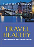 Travel Healthy: A Handy Guidebook for Health-Conscious Travelers