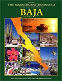 The Magnificent Peninsula: The Comprehensive Guidebook to Mexico's Baja California