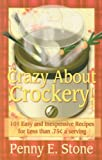 Crazy About Crockpots: 101 Easy and Inexpensive Dinner Menus