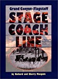 Grand Canyon-Flagstaff Stage Coach Line: A History and Exploration Guide