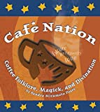 Cafe Nation: Coffee Folklore, Magick, and Divination